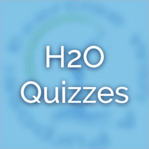 H2O Quiz